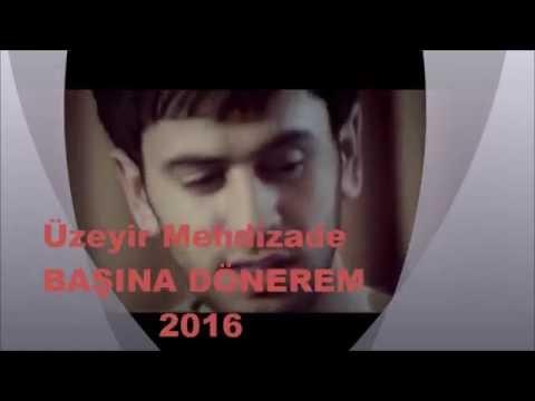 Uzeyir Mehdizade Basina Donerem 2016 Youtube