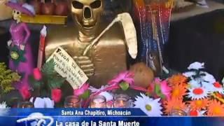 LA CASA DE LA SANTA MUERTE de Santa Ana Chapitiro, Michoacán