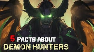 5 Facts About Illidan and The Demon Hunters