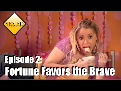 Sex Ed the Series Episode 2: Fortune Favors the Brave