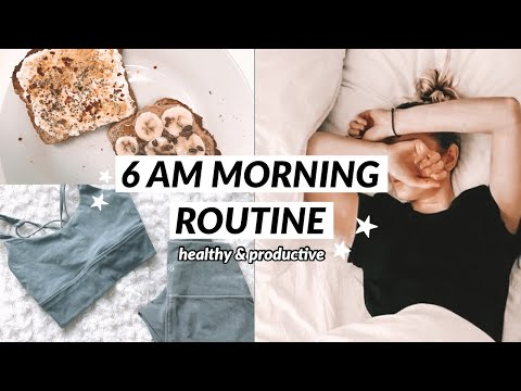 6AM MORNING ROUTINE // My  Healthy & Productive Habits