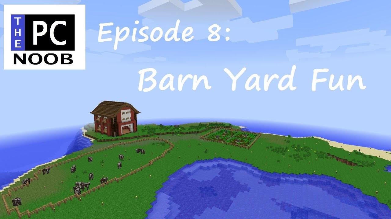Minecraft: Let's Play Episode 8 (Barn Yard Fun) - YouTube