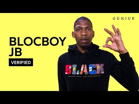 "BlocBoy JB ""Look Alive"" Feat. Drake Official Lyrics & Meaning 