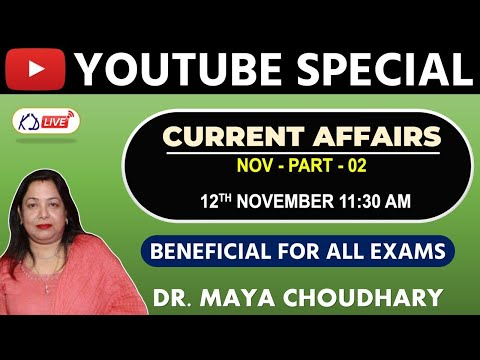 YOUTUBE SPECIAL    CURRENT AFFAIRS    NOV-PART 02    DR. MAYA CHOUDHARY