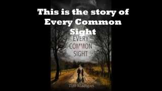 The trailer for Every Common Sight