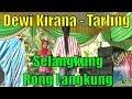 Selangkung Rong Langkung Tarling Dewi Kirana Orgen Tunggal Lampung Timur Itik Rendai Musik Remix Dj
