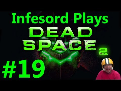 Dead Space 2 [Part 19] Something Is Very Wrong With This Theatre!