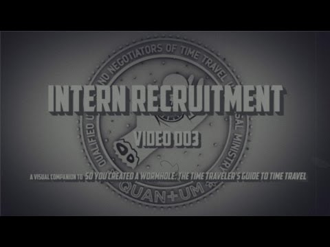 Put Time Travel in YOUR Future (and Past) with QUAN+UM! Internship Recruitment Video
