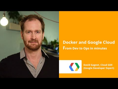 From Dev to Ops in minutes with Docker and Google Cloud