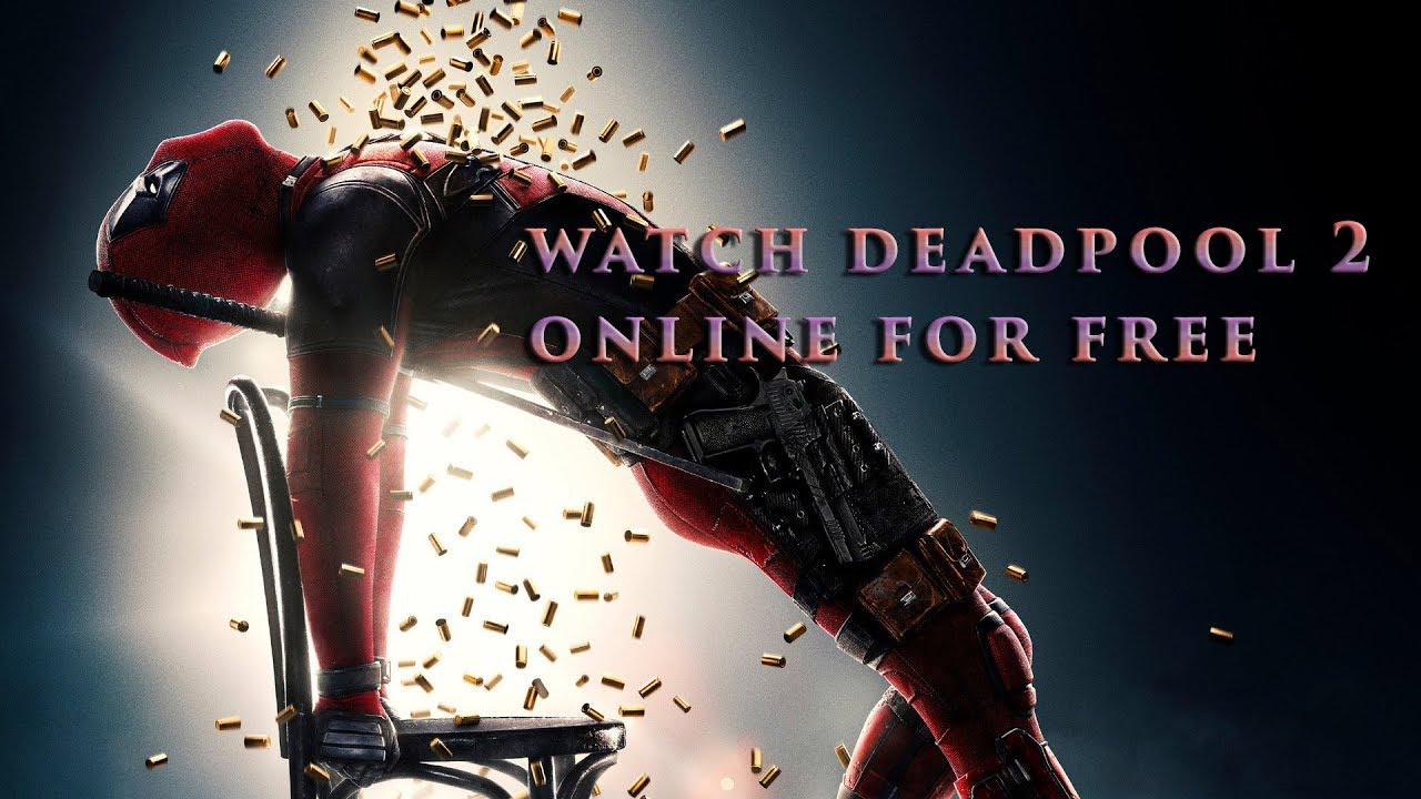 How To Watch Deadpool 2 Full Online