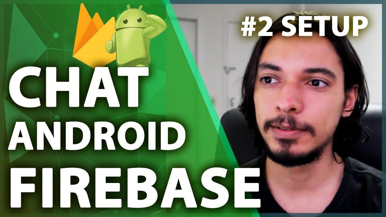 Firebase Chat Android Tutorial - Configuração e Autenticação