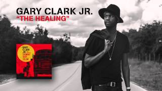 Gary Clark Jr - The Healing (Official Audio)