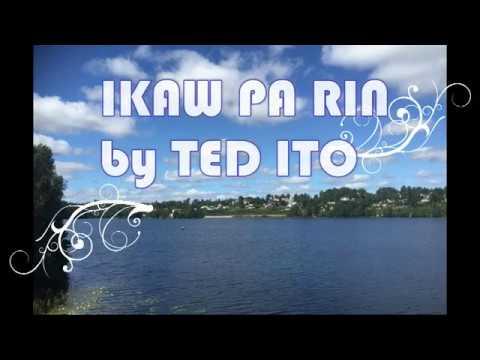 TED ITO - IKAW PA RIN (LYRICS)