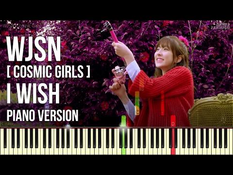[Piano Ver.] WJSN (Cosmic Girls) - I Wish