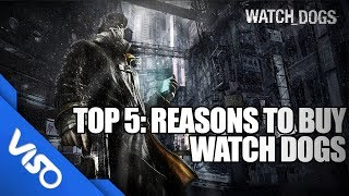 Top 5 Reasons To Buy: Watch Dogs