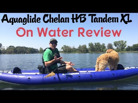 AquaGlide Chelan HB Tandem XL: ON WATER REVIEW