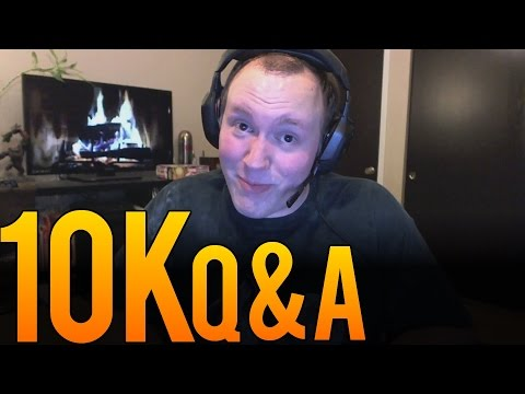10K Q&A - Questions and Answers - 10,000 Subscribers Thank You!