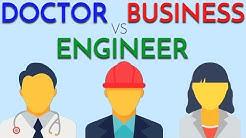 Doctor vs Engineer vs Business | Deciding on a Career