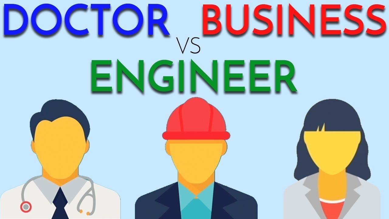 Doctor vs Engineer vs Business – Choosing a Career | Med