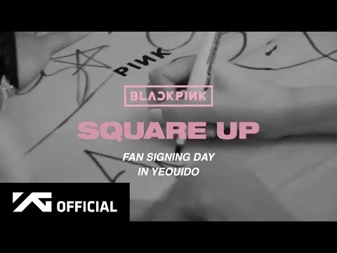 BLACKPINK - 'SQUARE UP' FAN SIGNING DAY IN YEOUIDO