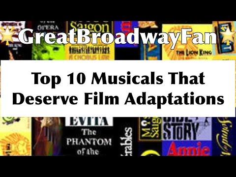 Top 10 Musicals That Derseve Film Adaptations