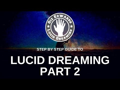 Step by Step Guide for Lucid Dreaming Part 2