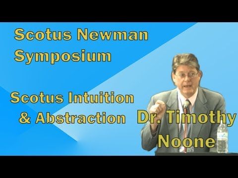 Newman-Scotus - Dr. Noone - Scotus Intuition & Abstraction -Conf #95