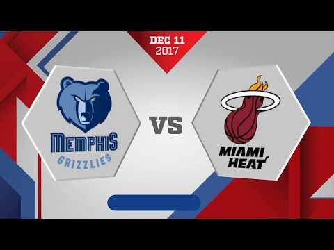 Miami Heat vs Memphis Grizzlies: December 11, 2017