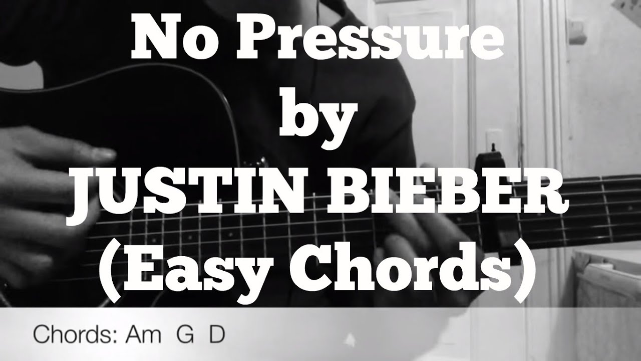 Justin Bieber No Pressure Very Easy Guitar Chords Youtube