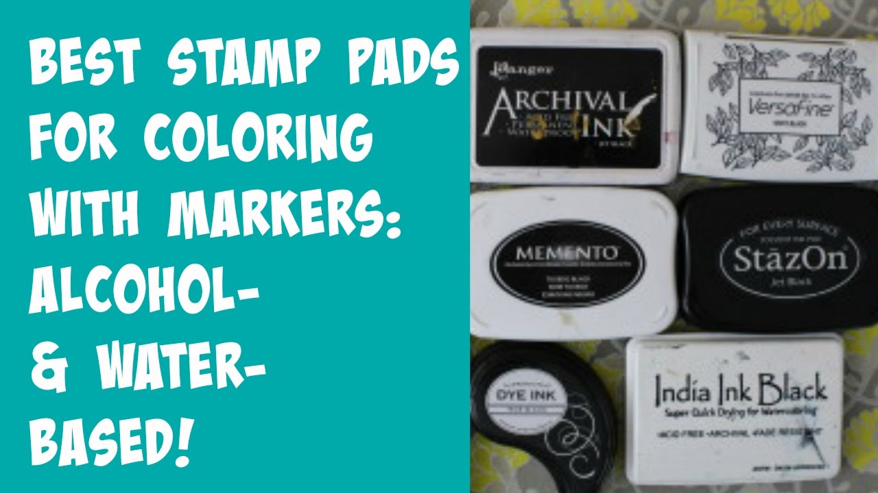 Best Stamp Pads for Marker Coloring! - YouTube