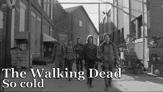 The Walking Dead || So cold