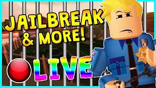🔴 JAILBREAK & MORE GAMES! | ROBLOX LIVESTREAM | COME PLAY!