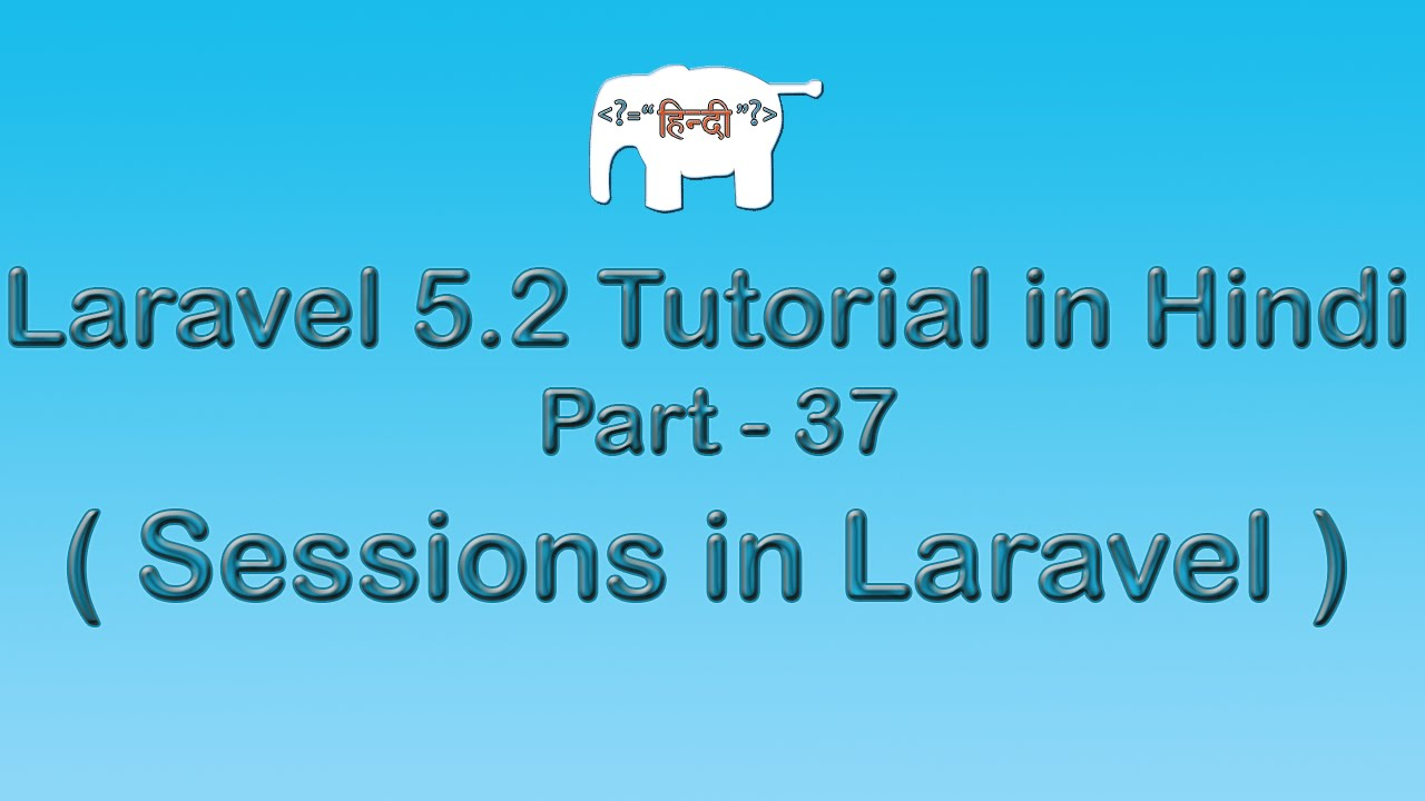 Laravel 5 Tutorial for Beginners in Hindi ( Sessions ) | Part-37