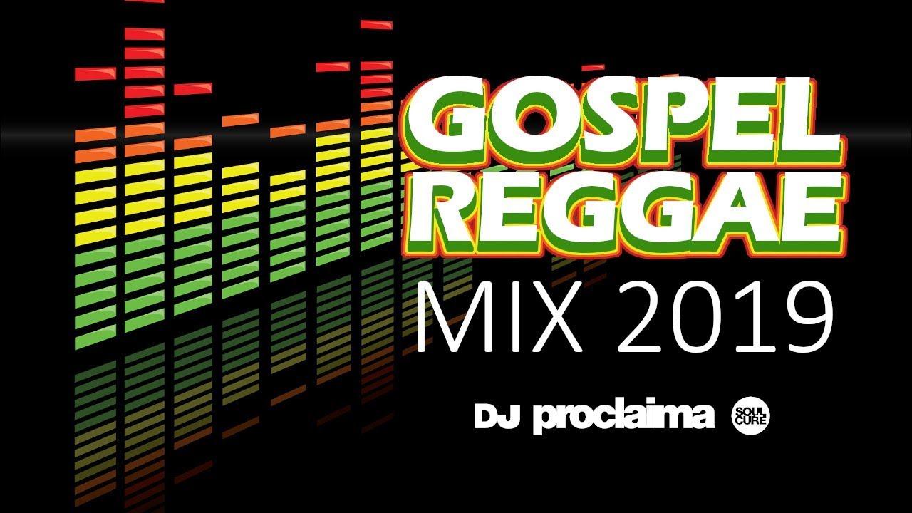 Gospel Reggae Mix 2019  - DJ Proclaima Gospel Reggae DJ