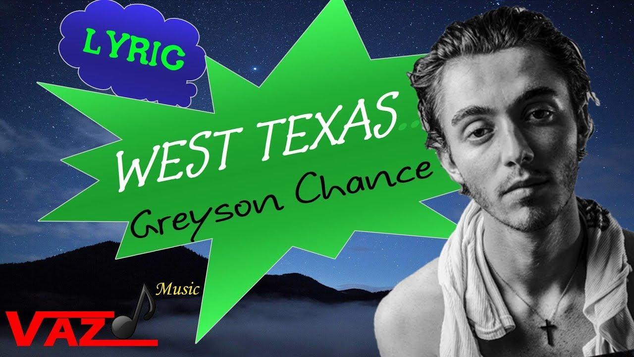 Greyson Chance , west texas (Lyrics) Greyson Chance , west