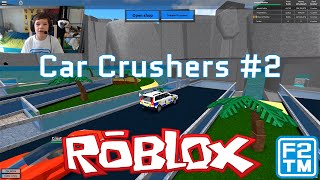 Car Crushers #2 - Roblox (DESTROYING MORE CARS LOL)