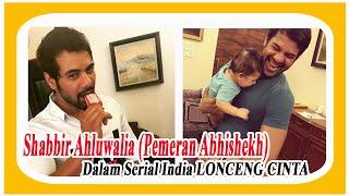 Video Shabbir Ahluwalia  Pemeran Abhishekh Serial India Lonceng Cinta ANTV download MP3, 3GP, MP4, WEBM, AVI, FLV Oktober 2017