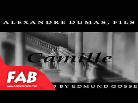 Camille Full Audiobook by Alexandre DUMAS, FILS by General Fiction, Romance