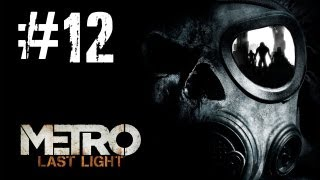 Metro Last Light Gameplay Walkthrough - Part 12 Bandits [PC] (HD)