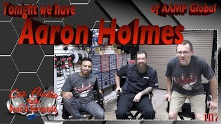 Tonight we have Aaron Holmes of AAMP Global Facebook Live Show Episode 107