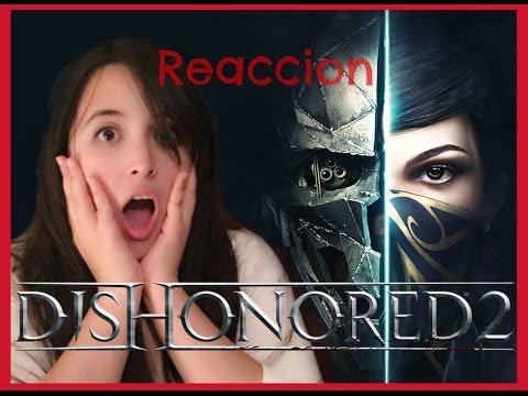 Video Reaccion | Trailer Dishonored 2 | E3 2016