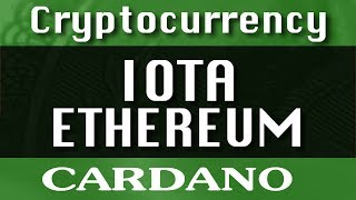 Buy Ethereum, IOTA and Cardano? Projects possible in 2018? Altcoin-Bitcoin