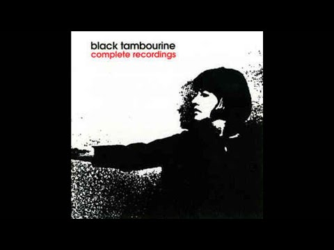 Black Tambourine - Complete Recordings (1999 // Full Album)