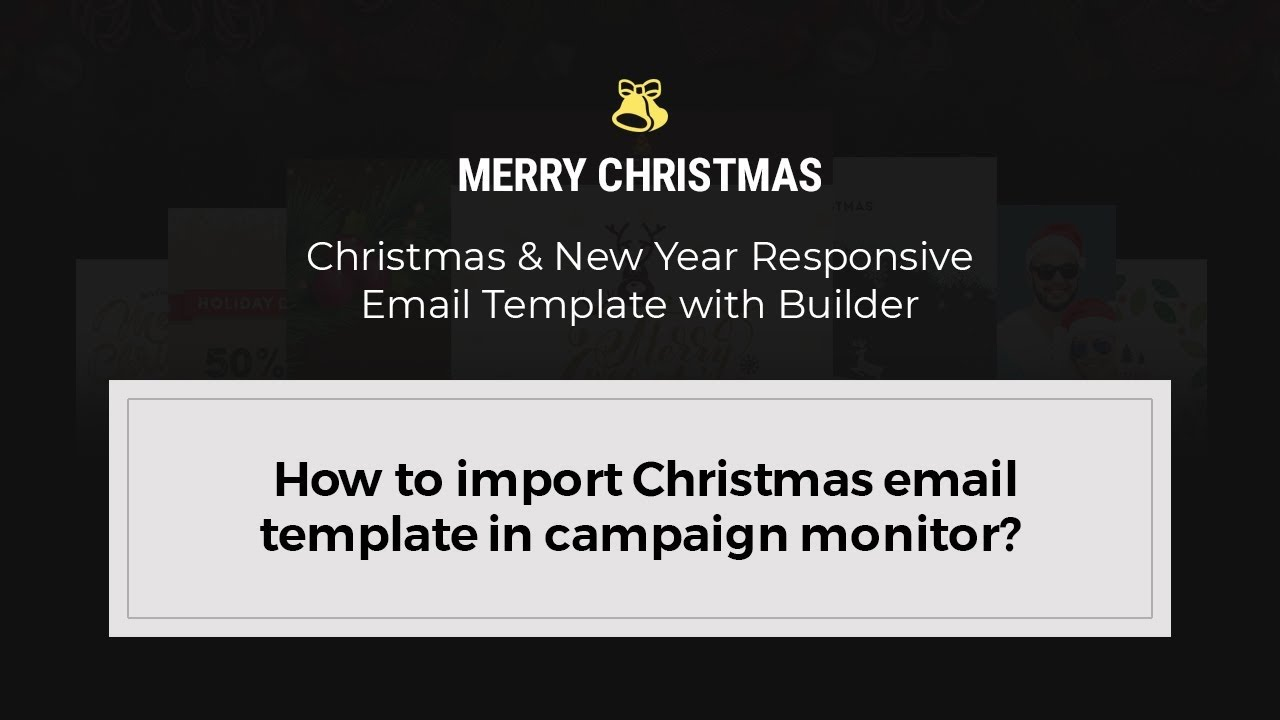 How To Import Christmas Email Template In Campaign Monitor YouTube - Campaign monitor html templates