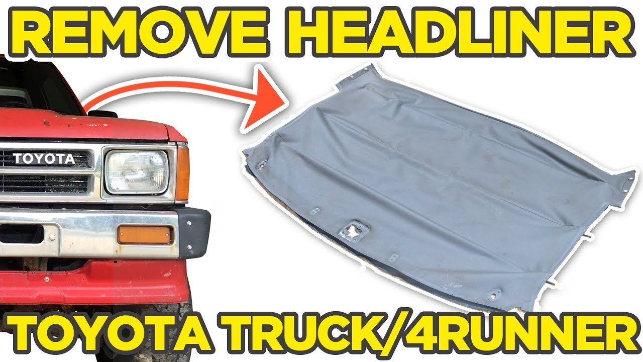 How To Remove Headliner In Toyota Pickup Truck Hilux 4runner Youtube