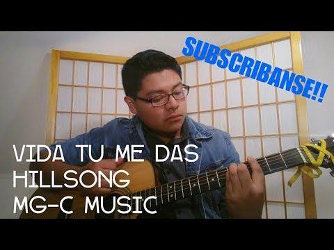 Vida Tu Me Das Hillsong (Cover) MG-C Music