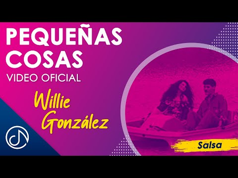 Pequeñas Cosas - Willie Gonzalez