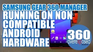 Running Gear 360 Manager On Non Samsung Mobile Phone