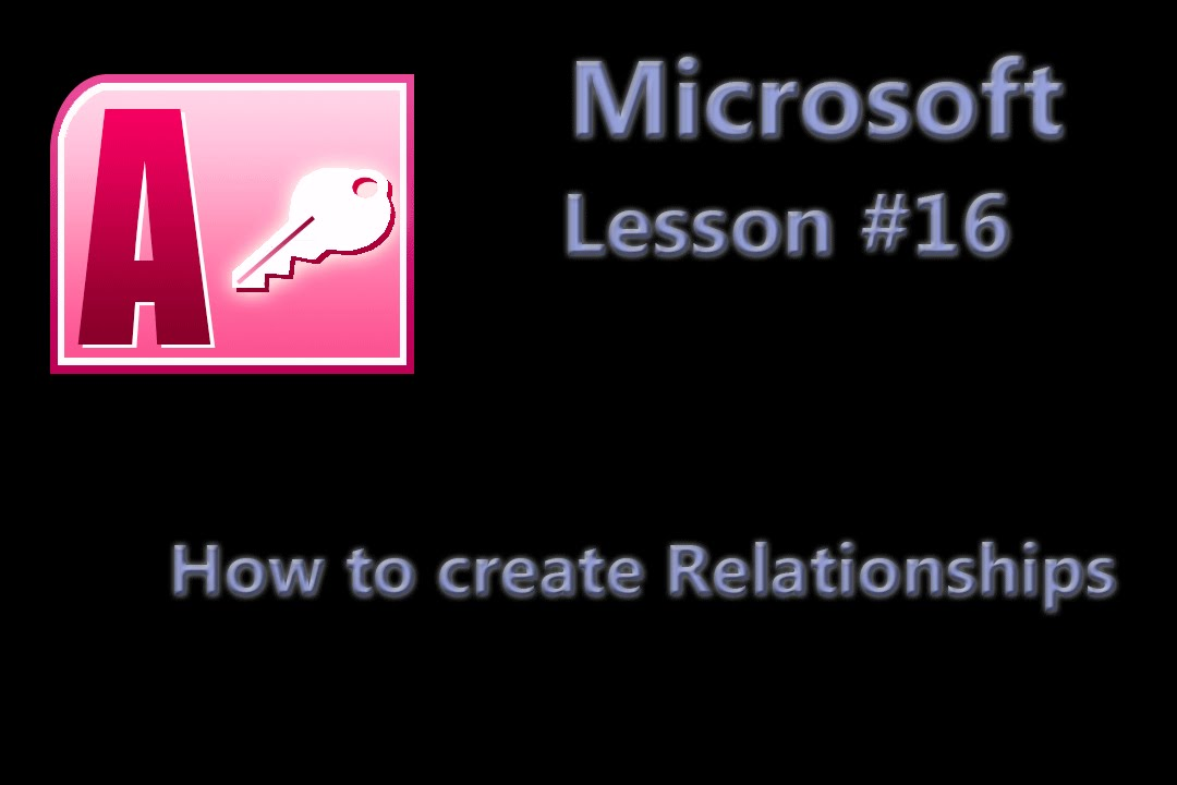 microsoft office access lesson 16 how to create relationships
