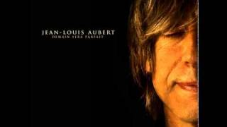 Jean Louis Aubert - Demain sera parfait (Audio officiel)